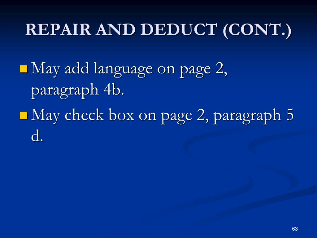 REPAIR AND DEDUCT (CONT.)