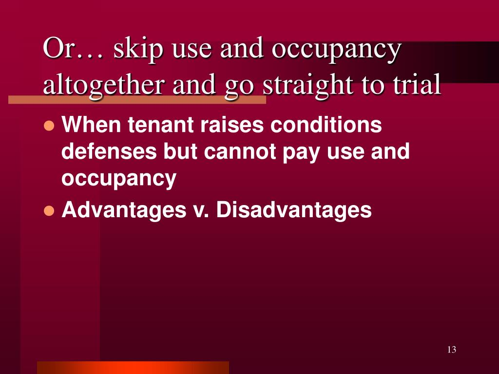 Or… skip use and occupancy altogether and go straight to trial