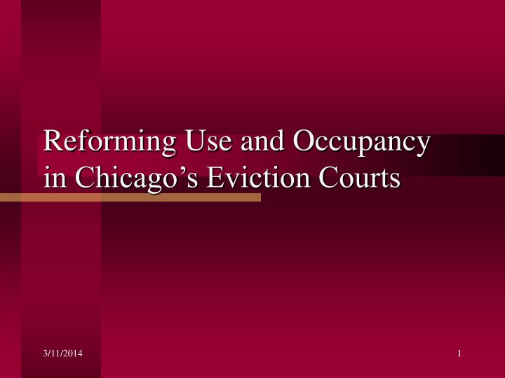 Reforming use and occupancy in chicago s eviction courts