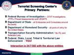 terrorist screening center s primary partners
