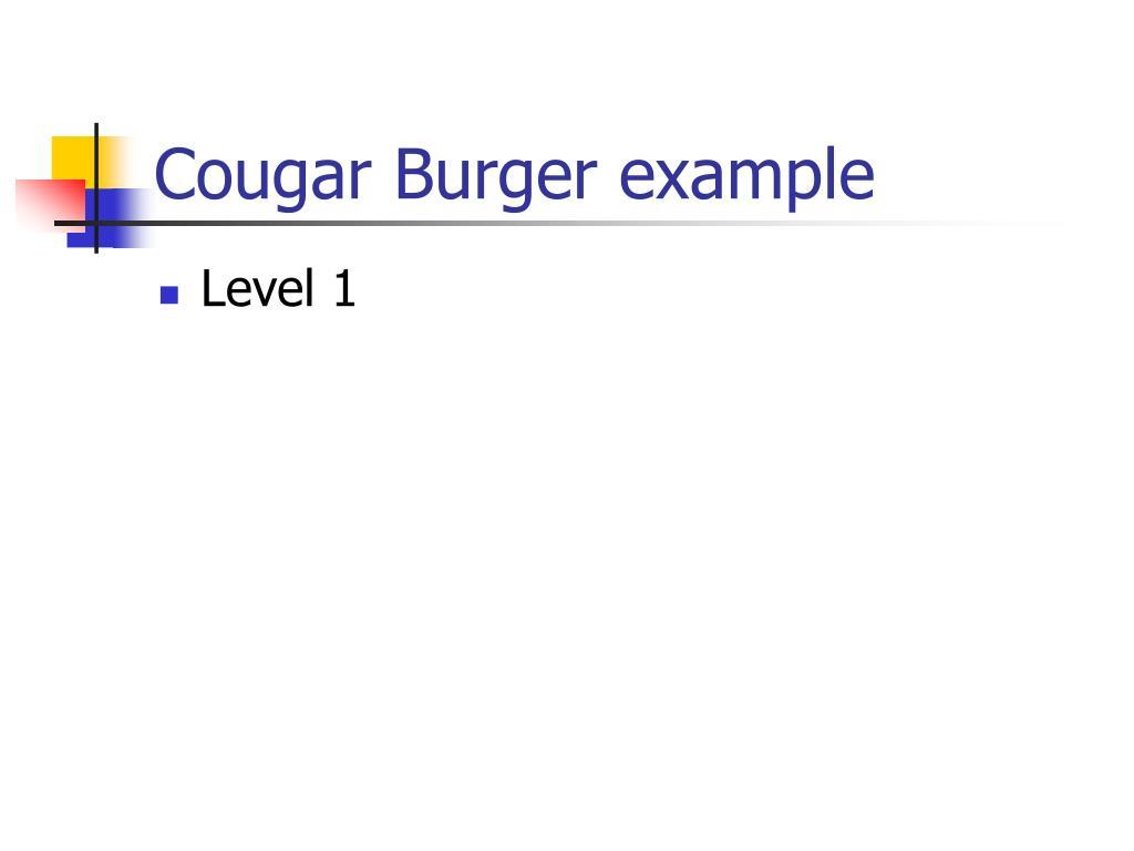 Cougar Burger example