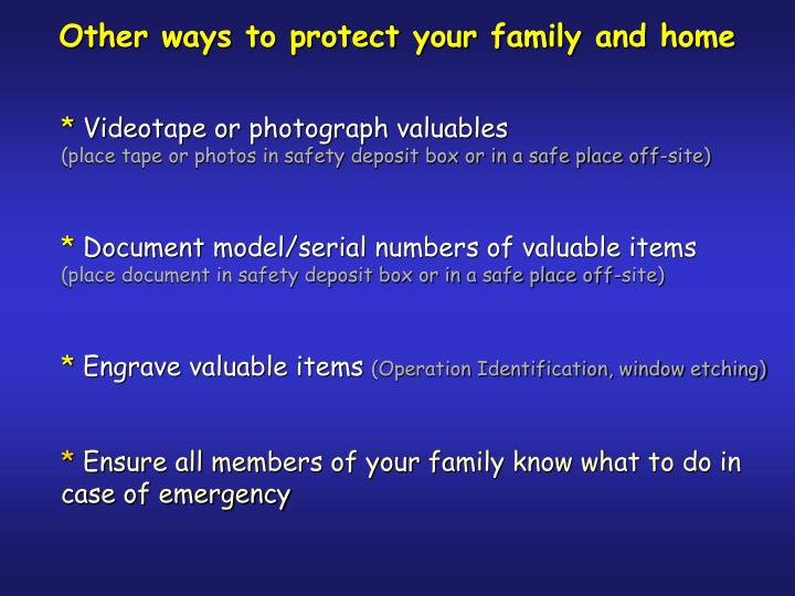 Other ways to protect your family and home