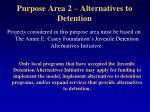 purpose area 2 alternatives to detention28