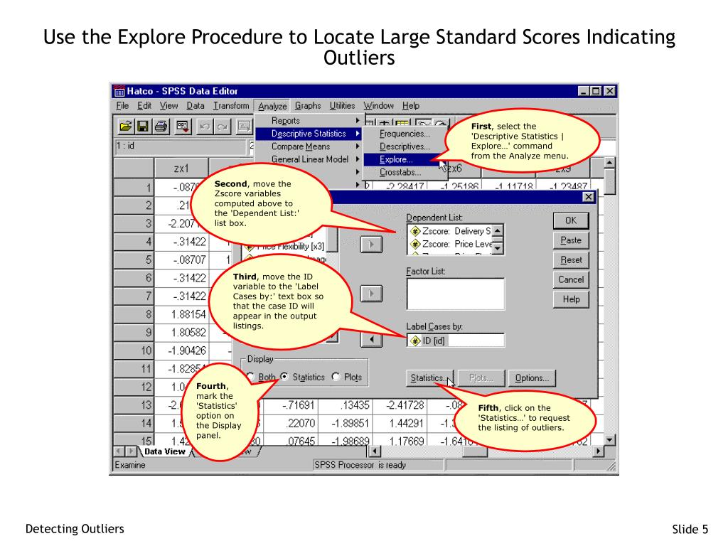 Use the Explore Procedure to Locate Large Standard Scores Indicating Outliers