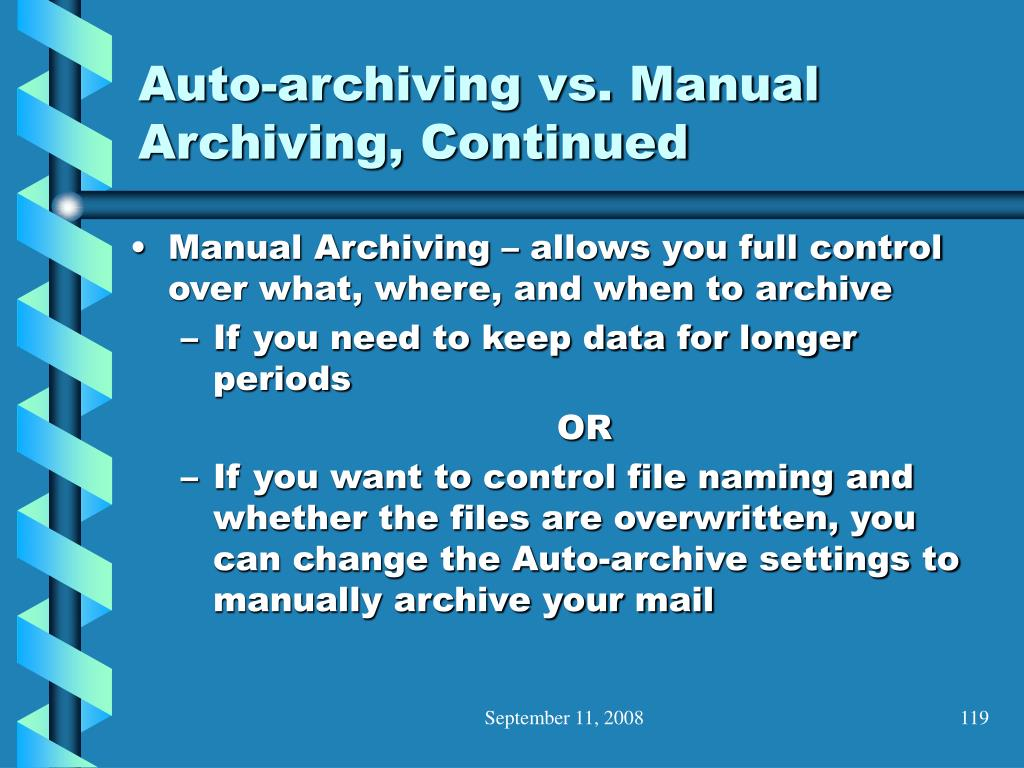 Auto-archiving vs. Manual Archiving, Continued