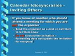 calendar idiosyncrasies inviting others