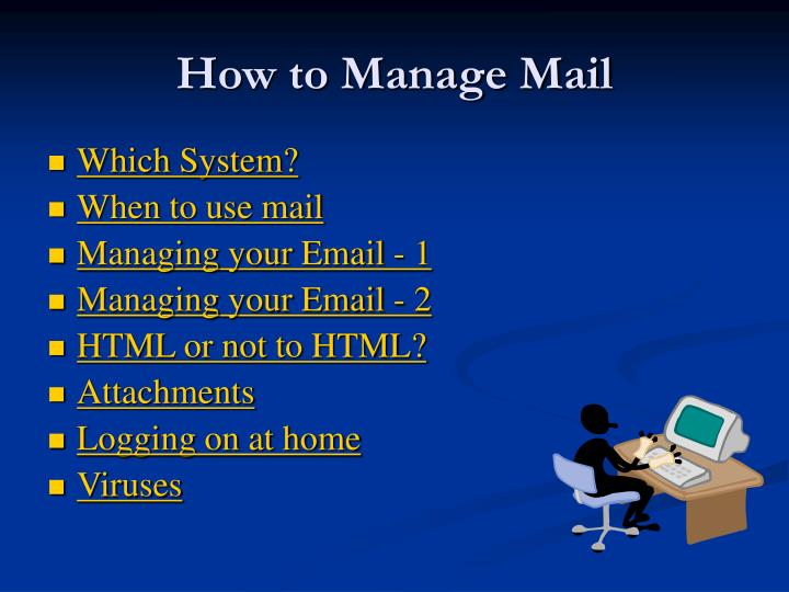 How to manage mail
