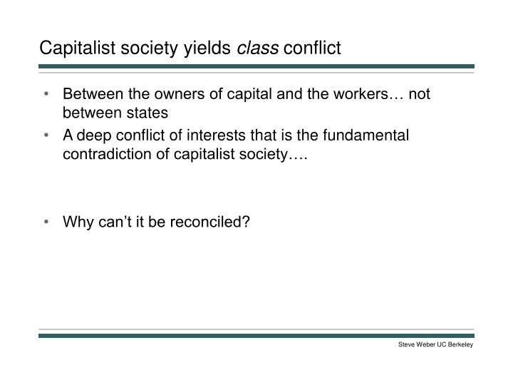 Capitalist society yields class conflict