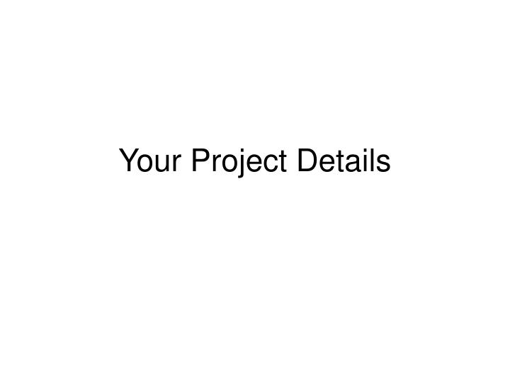 your project details n.
