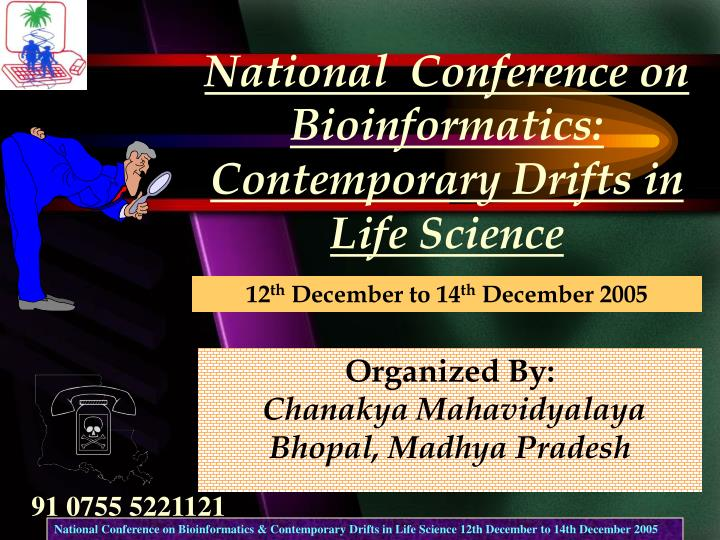National conference on bioinformatics contemporary drifts in life science