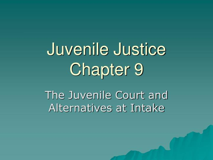 Juvenile justice chapter 9
