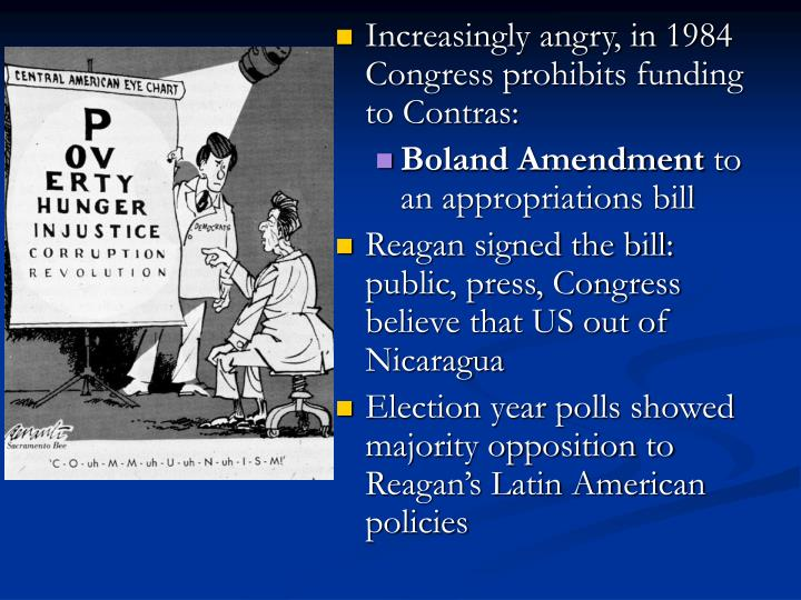 Increasingly angry, in 1984 Congress prohibits funding to Contras: