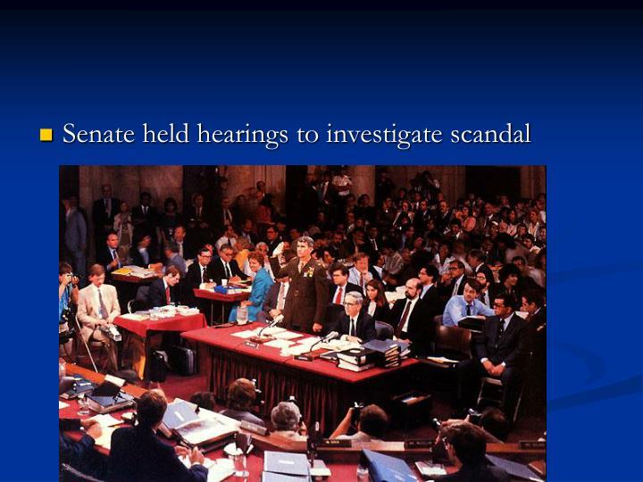 Senate held hearings to investigate scandal