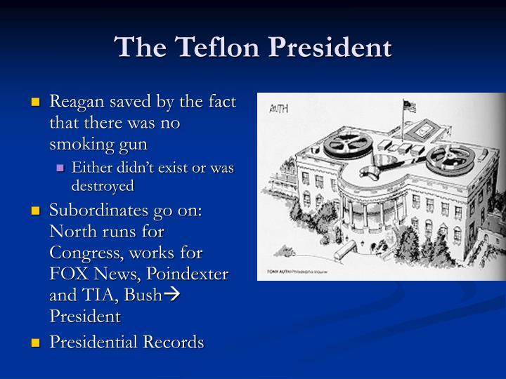 The Teflon President