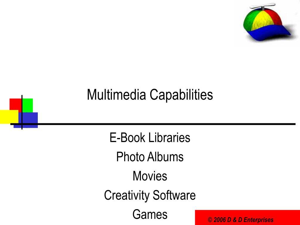 Multimedia Capabilities