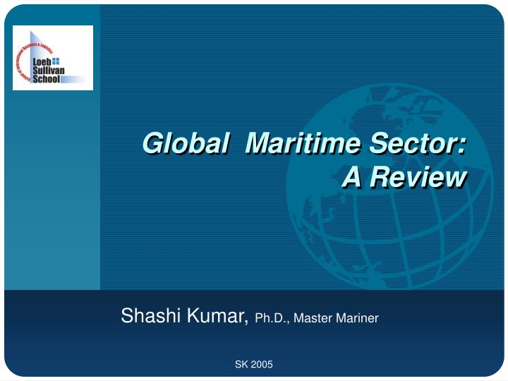 Global maritime sector a review