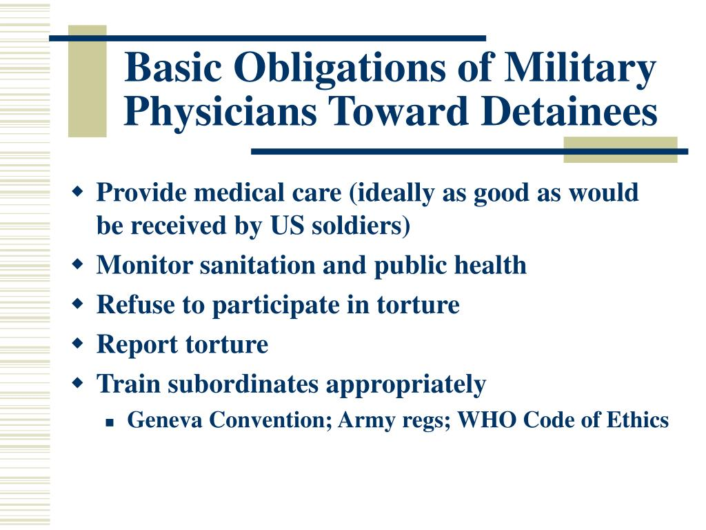 Basic Obligations of Military Physicians Toward Detainees