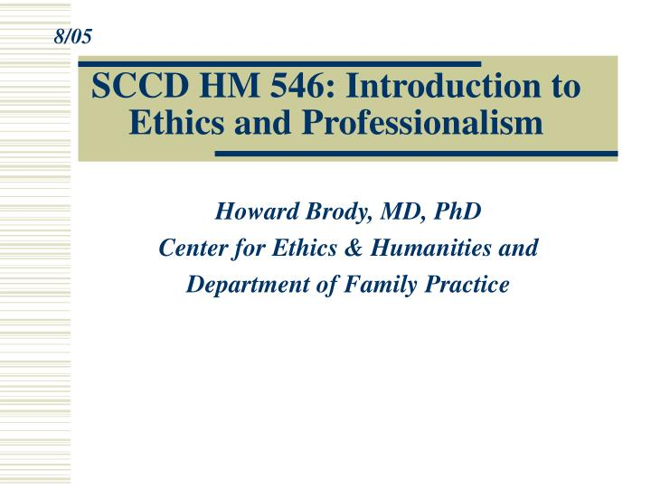 Sccd hm 546 introduction to ethics and professionalism
