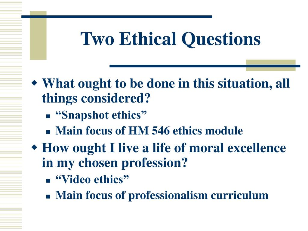 Two Ethical Questions