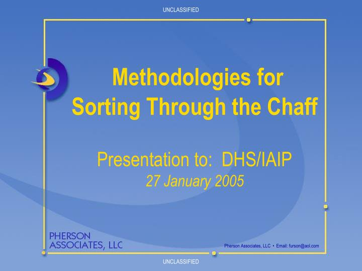 methodologies for sorting through the chaff presentation to dhs iaip 27 january 2005