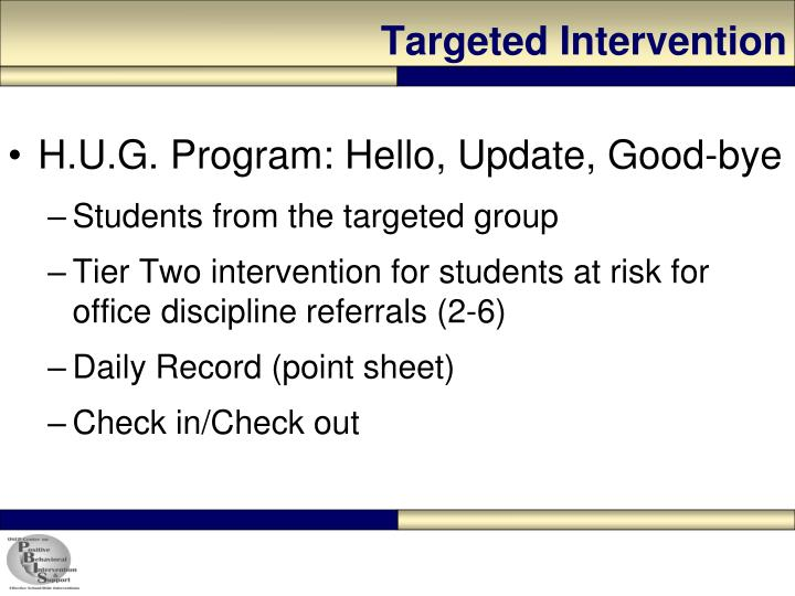 Targeted Intervention