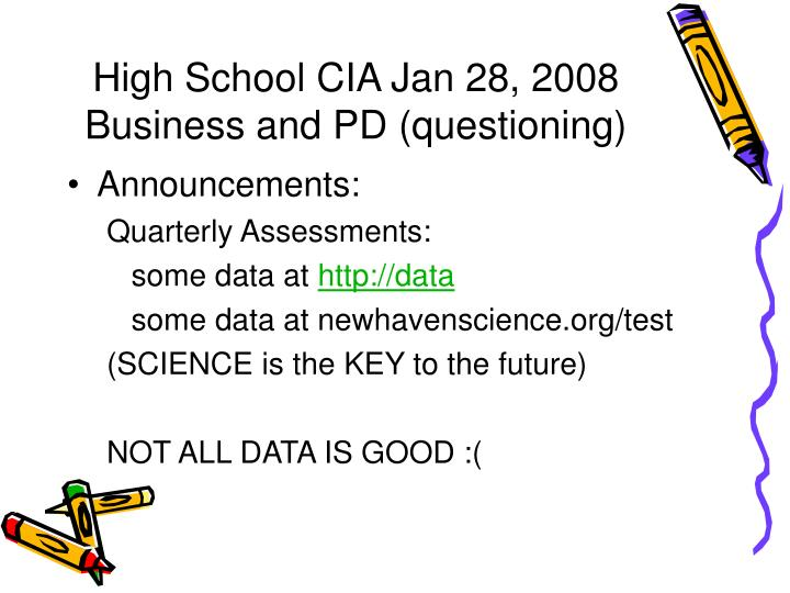 high school cia jan 28 2008 business and pd questioning n.