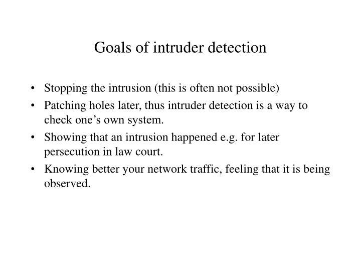Goals of intruder detection
