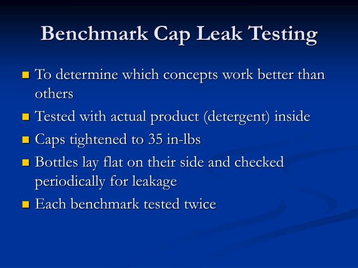 Benchmark Cap Leak Testing