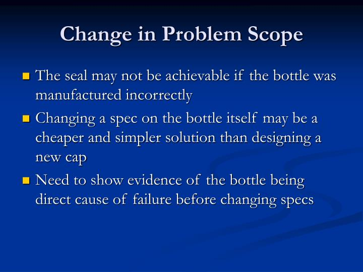 Change in Problem Scope
