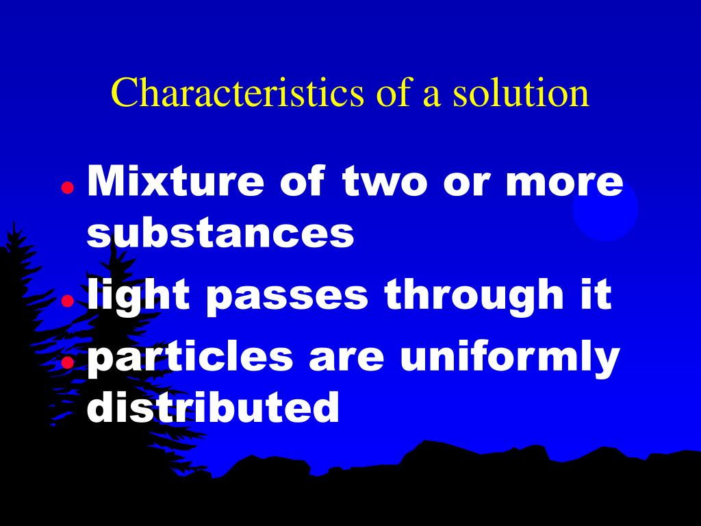 Characteristics of a solution