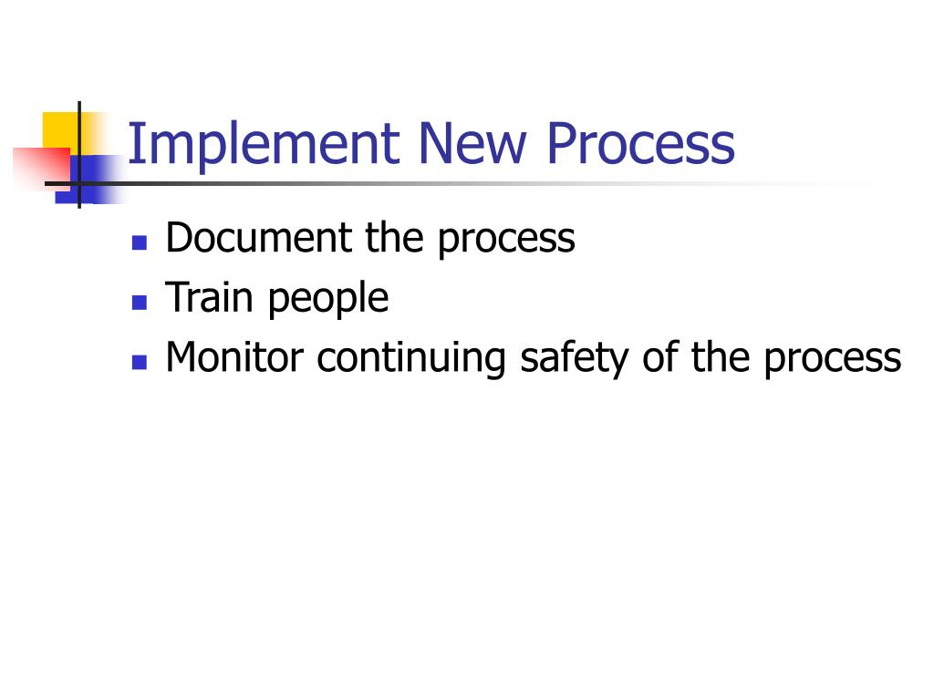 Implement New Process