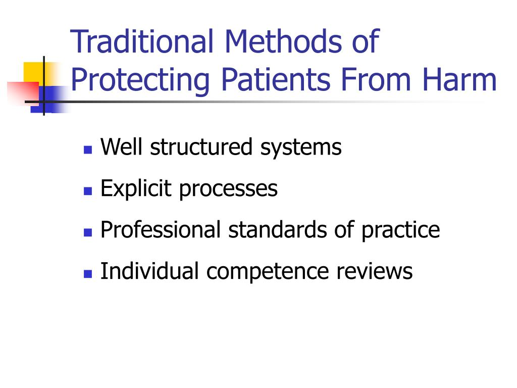 Traditional Methods of Protecting Patients From Harm