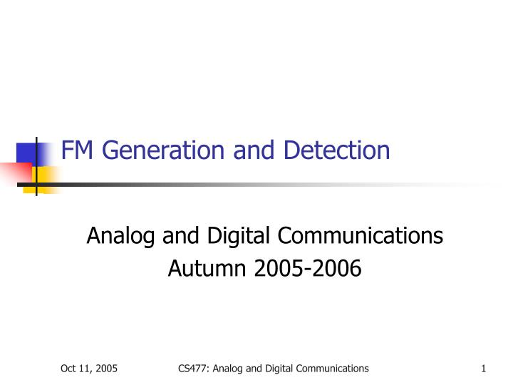 Fm generation and detection