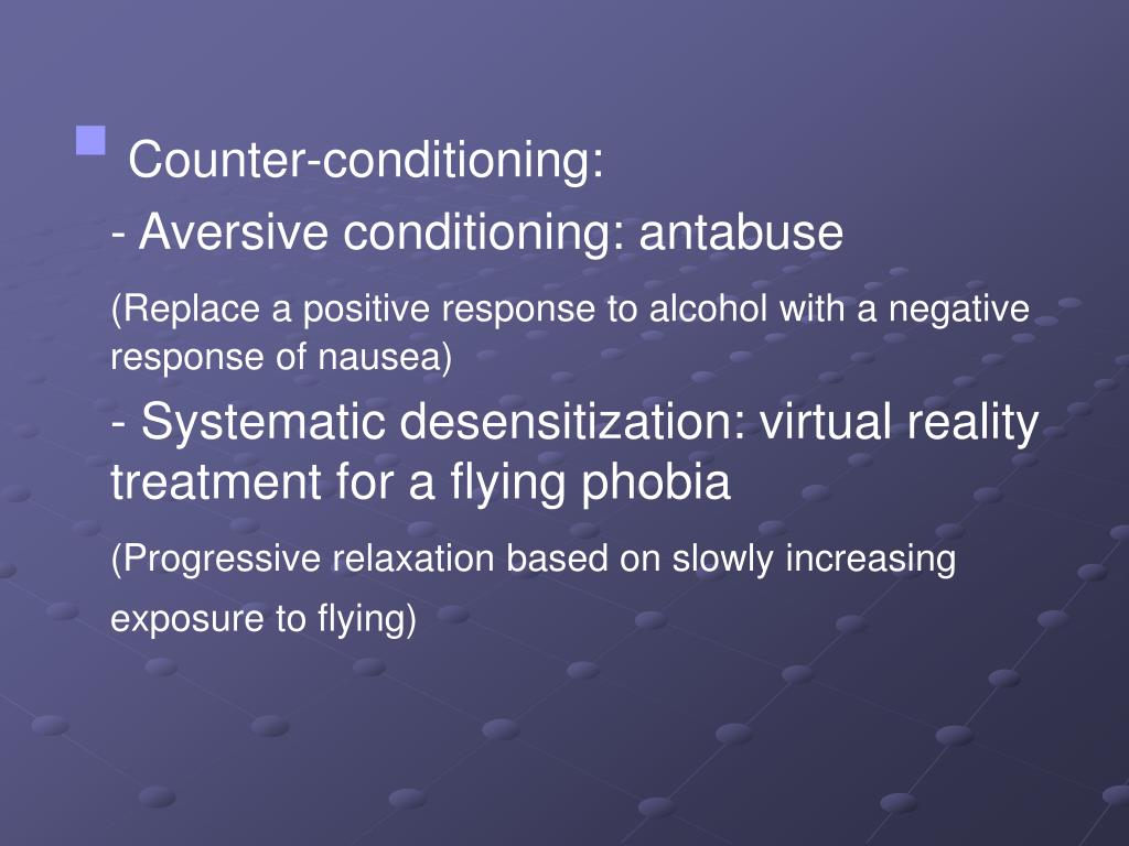 Counter-conditioning: