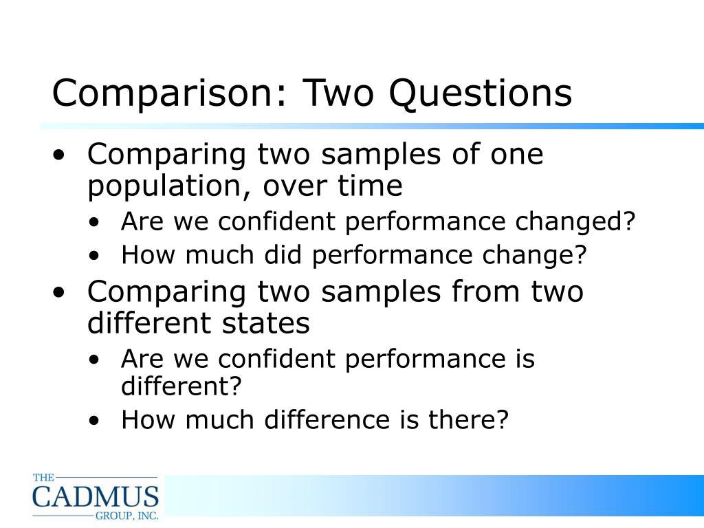 Comparison: Two Questions