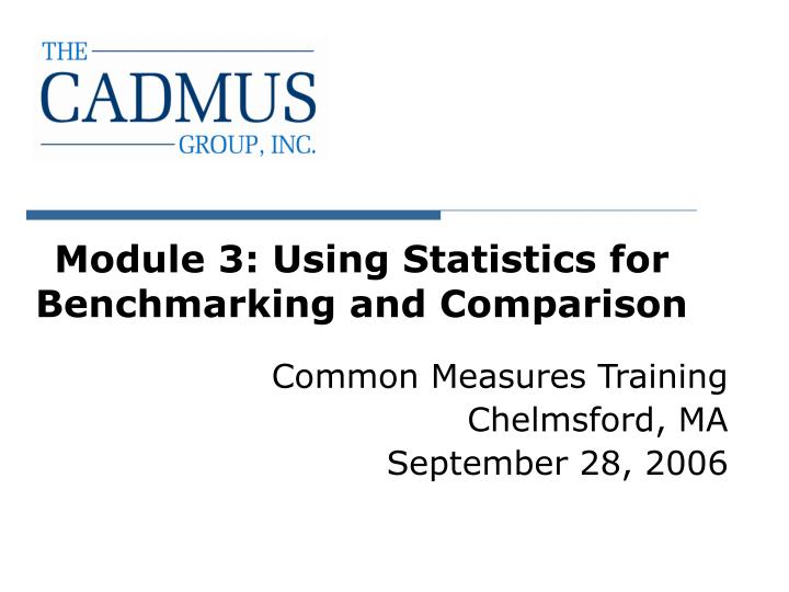 Module 3 using statistics for benchmarking and comparison