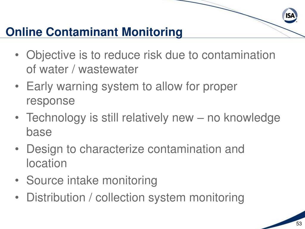 Online Contaminant Monitoring