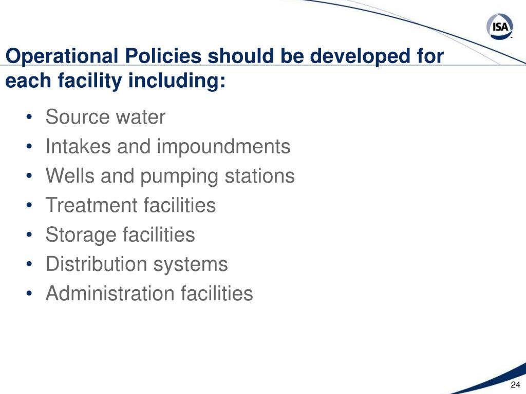 Operational Policies should be developed for each facility including: