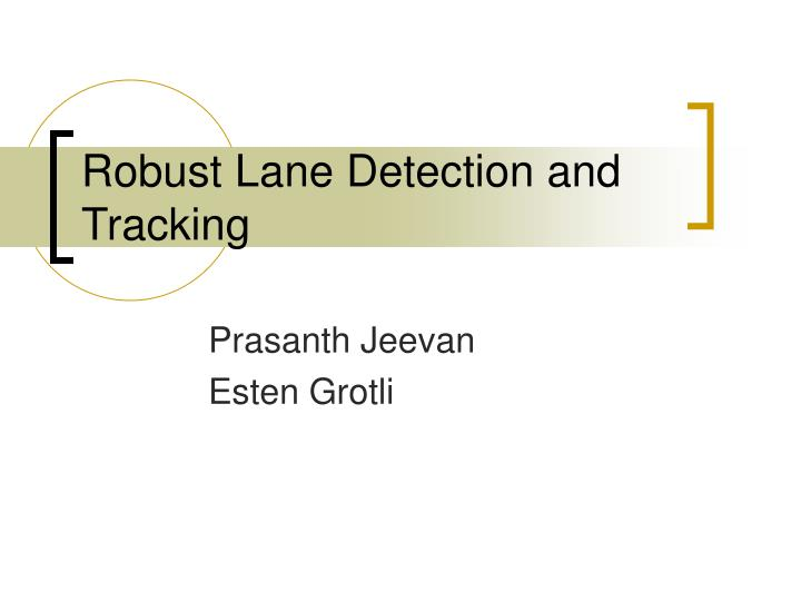 Robust lane detection and tracking