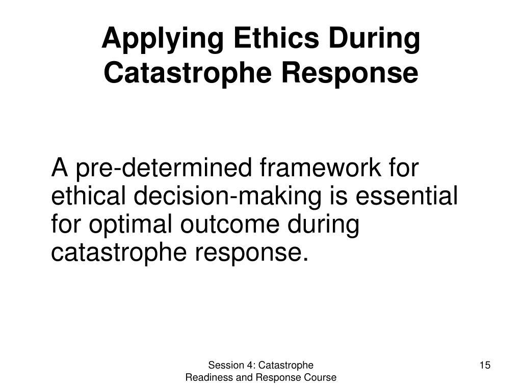 Applying Ethics During Catastrophe Response