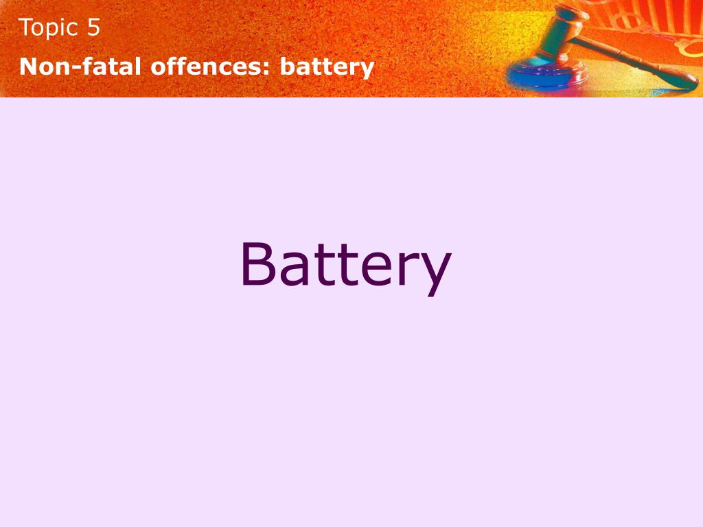 Non-fatal offences: battery