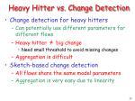 heavy hitter vs change detection