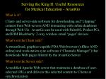 serving the king ii useful resources for medical education avantgo