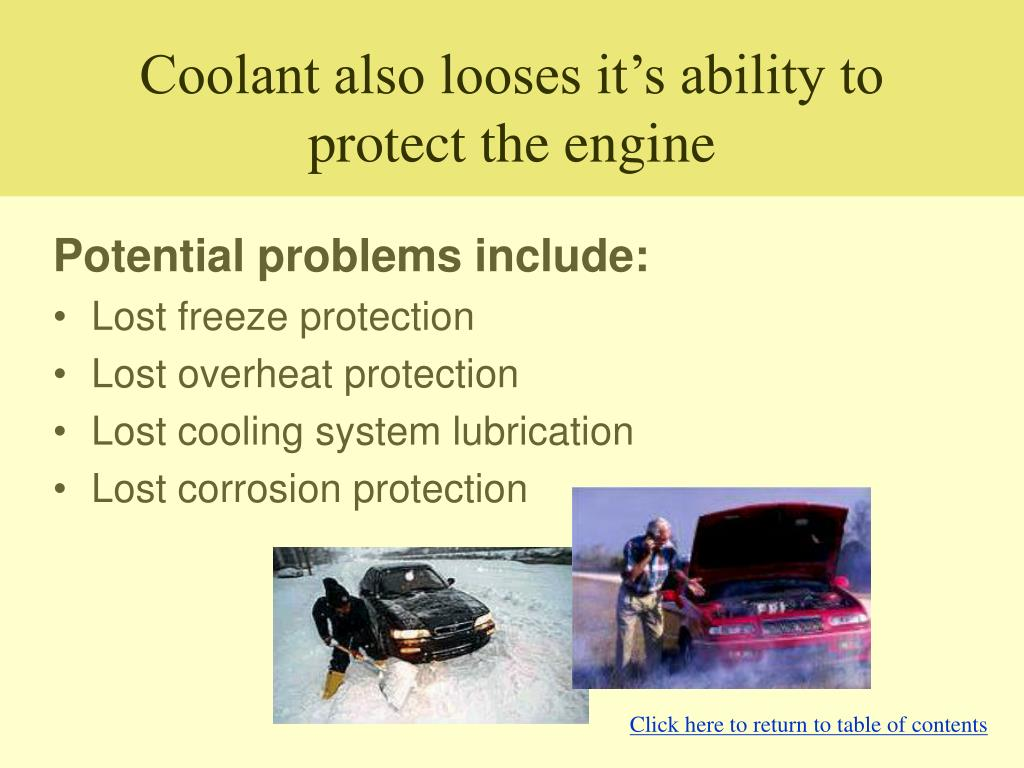 Coolant also looses it's ability to protect the engine