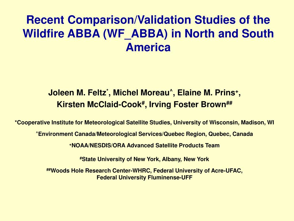 Recent Comparison/Validation Studies of the Wildfire ABBA (WF_ABBA) in North and South America