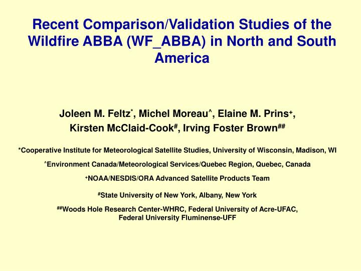 Recent comparison validation studies of the wildfire abba wf abba in north and south america