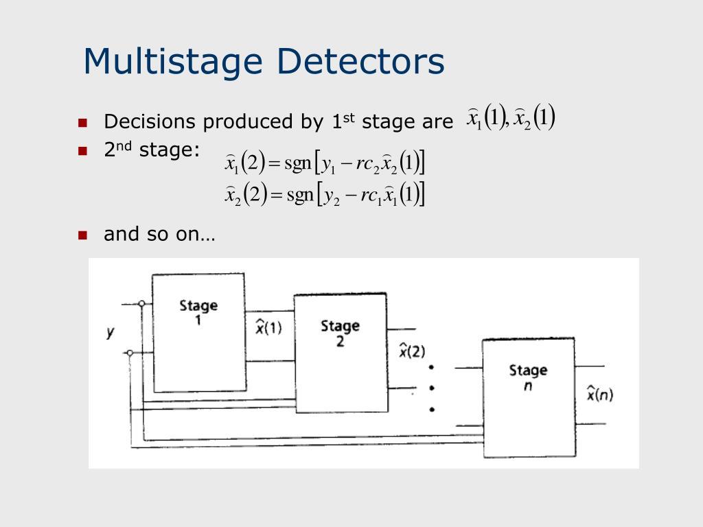 Multistage Detectors