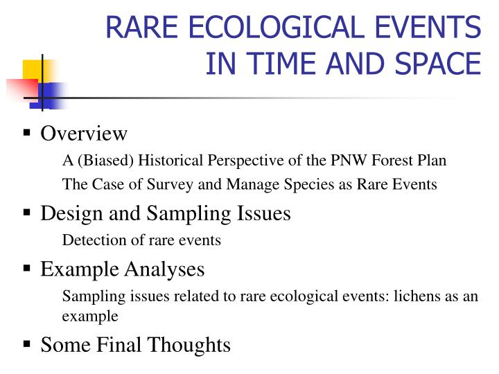 Rare ecological events in time and space