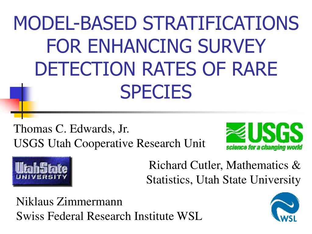 MODEL-BASED STRATIFICATIONS FOR ENHANCING SURVEY DETECTION RATES OF RARE SPECIES