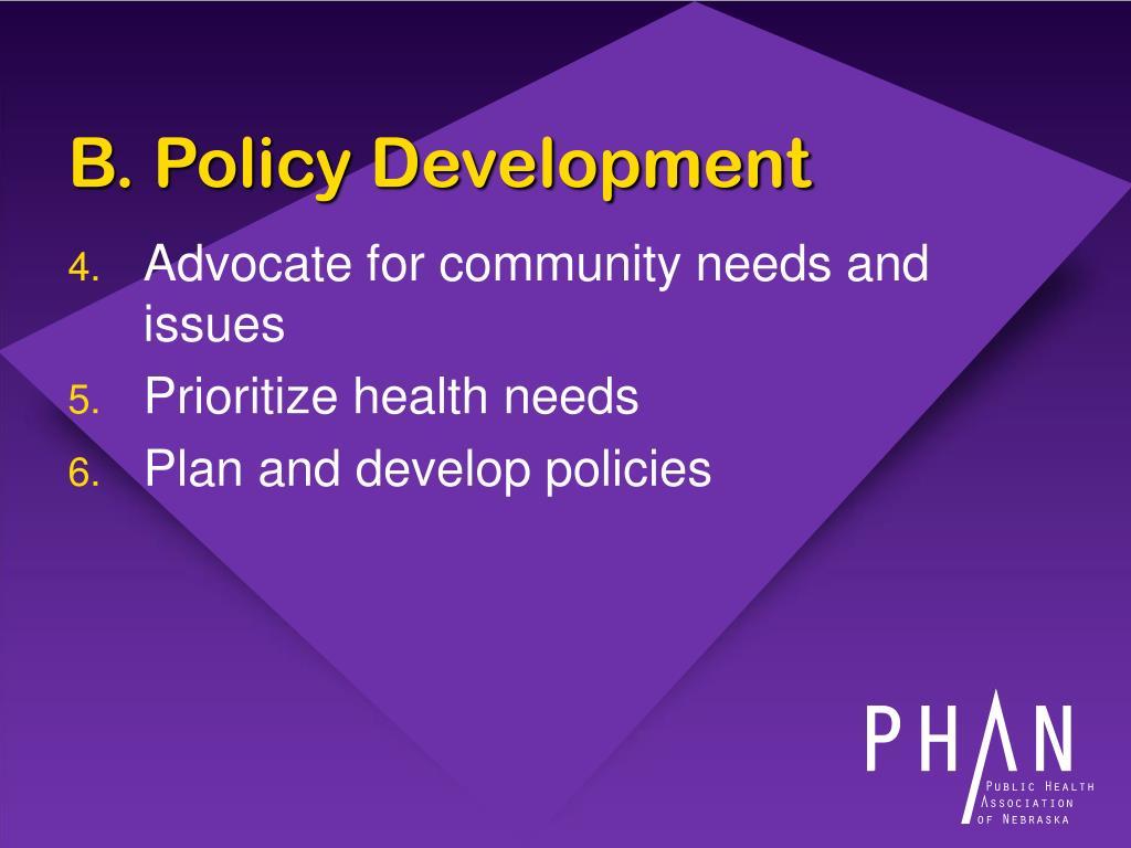 B. Policy Development